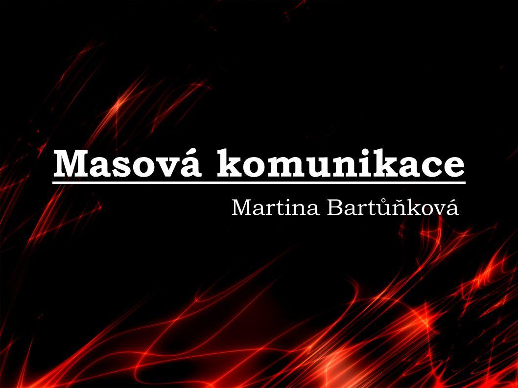 Masová komunikace Martina Bartůňková