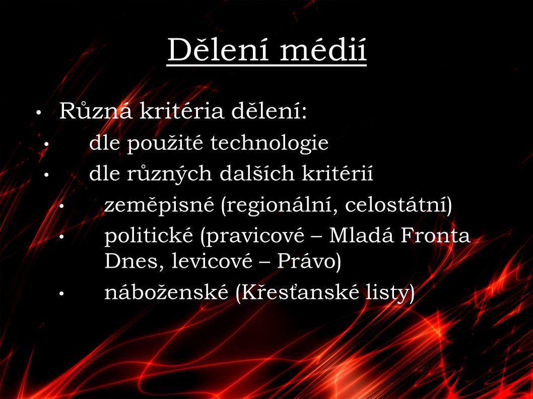 Dělení médií Různá kritéria dělení: dle použité technologie