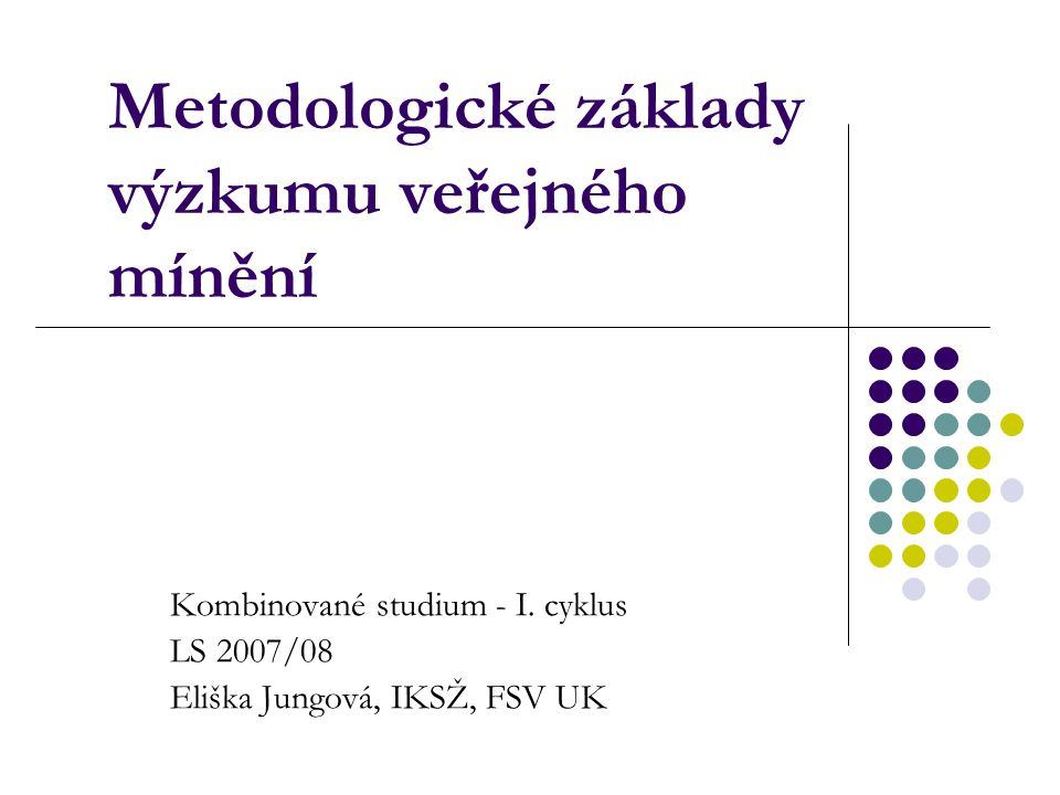 Metodologické základy výzkumu veřejného mínění