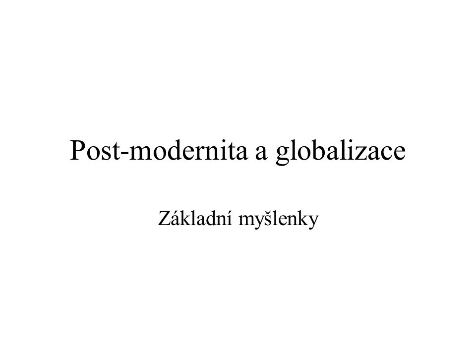 Post-modernita a globalizace