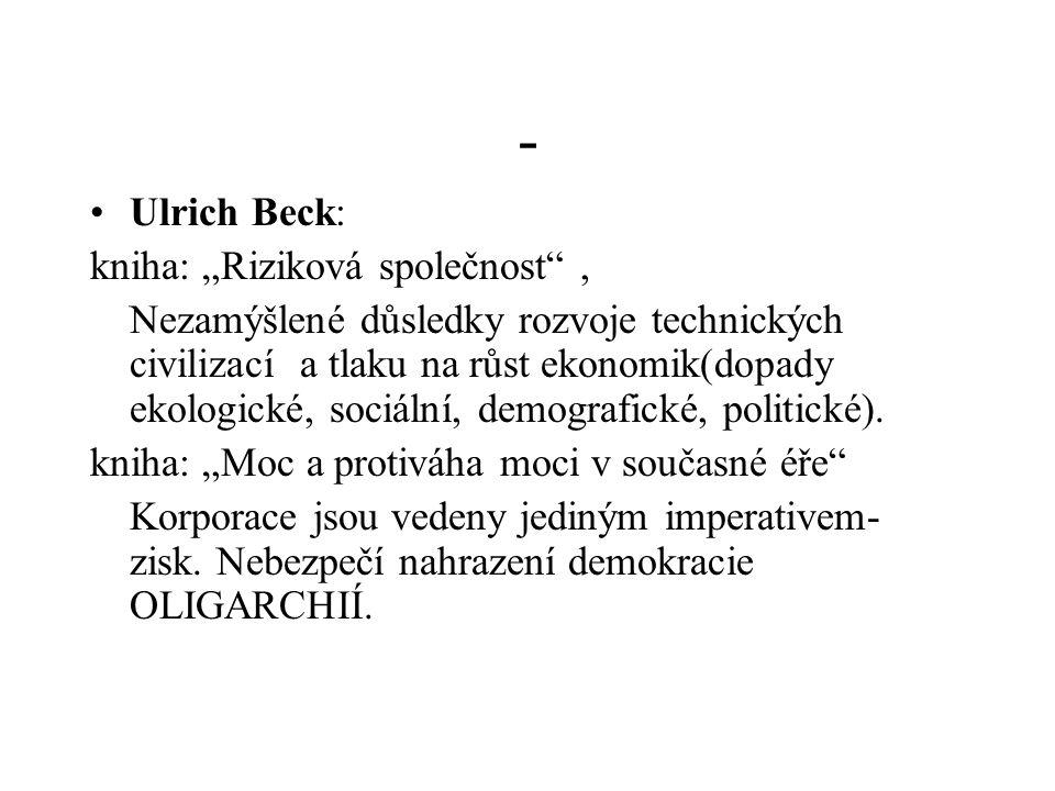 """- Ulrich Beck: kniha: """"Riziková společnost ,"""