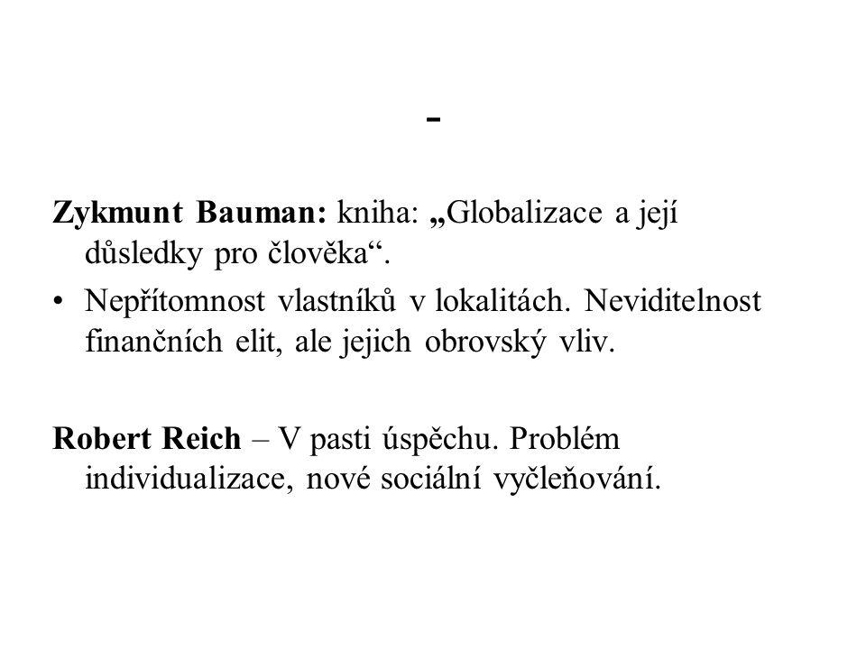 """- Zykmunt Bauman: kniha: """"Globalizace a její důsledky pro člověka ."""