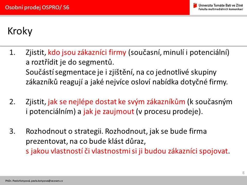 Osobní prodej OSPRO/ S6 Kroky.