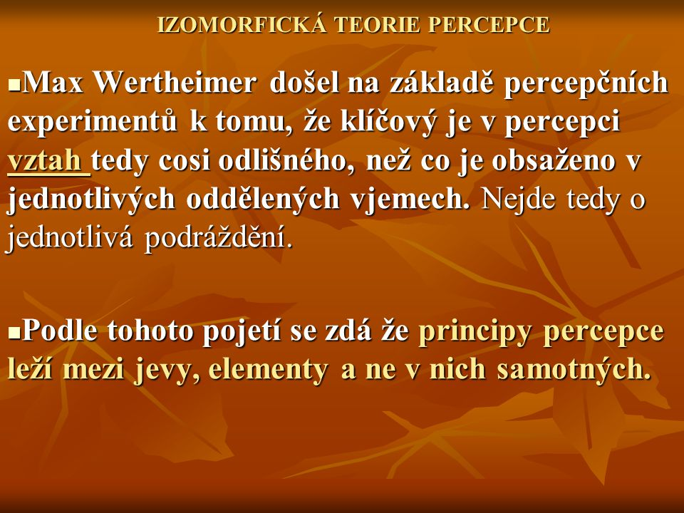 IZOMORFICKÁ TEORIE PERCEPCE