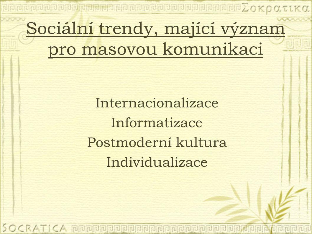 Sociální trendy, mající význam pro masovou komunikaci