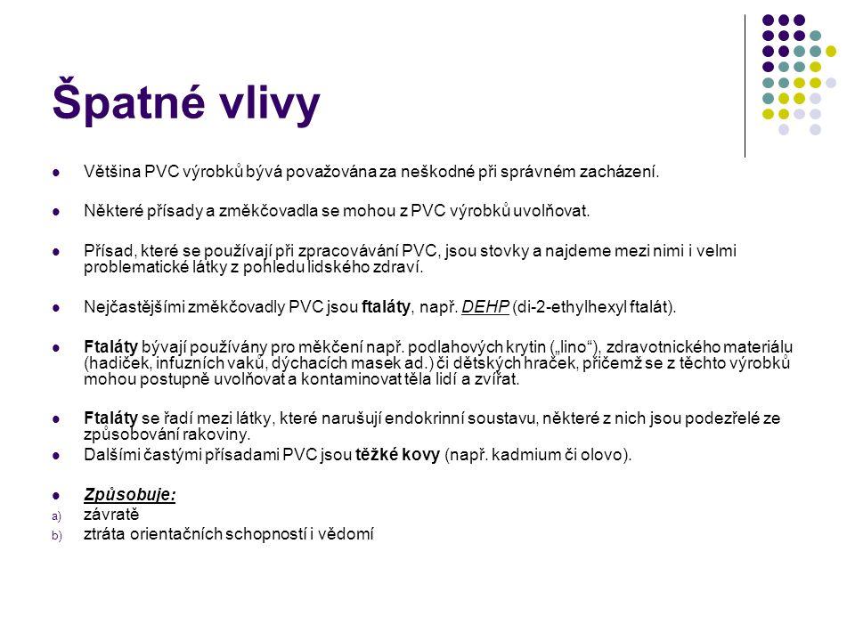 Špatné vlivy Většina PVC výrobků bývá považována za neškodné při správném zacházení. Některé přísady a změkčovadla se mohou z PVC výrobků uvolňovat.