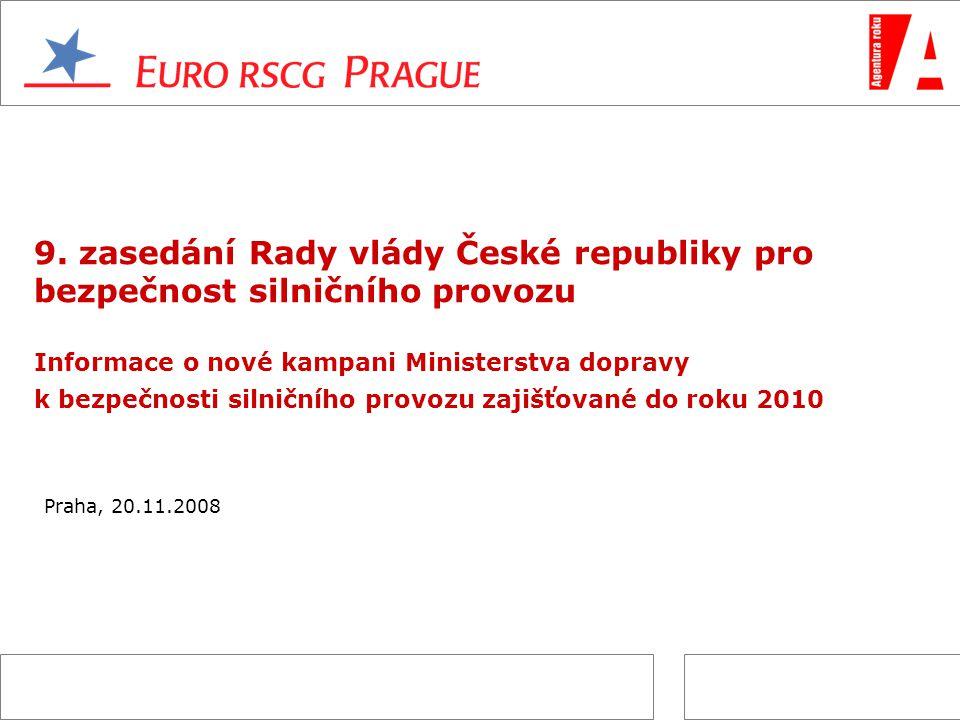 9. zasedání Rady vlády České republiky pro bezpečnost silničního provozu Informace o nové kampani Ministerstva dopravy k bezpečnosti silničního provozu zajišťované do roku 2010