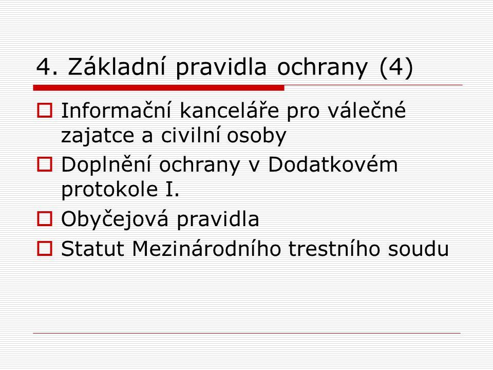 4. Základní pravidla ochrany (4)