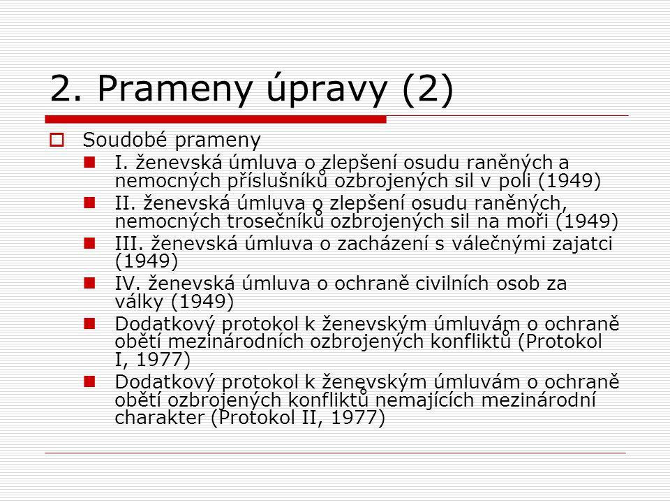 2. Prameny úpravy (2) Soudobé prameny
