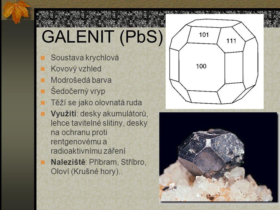 GALENIT (PbS) Soustava krychlová Kovový vzhled Modrošedá barva