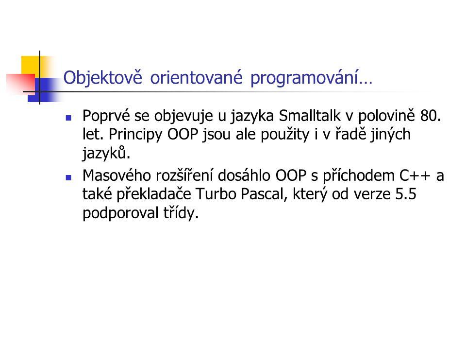 Objektově orientované programování…