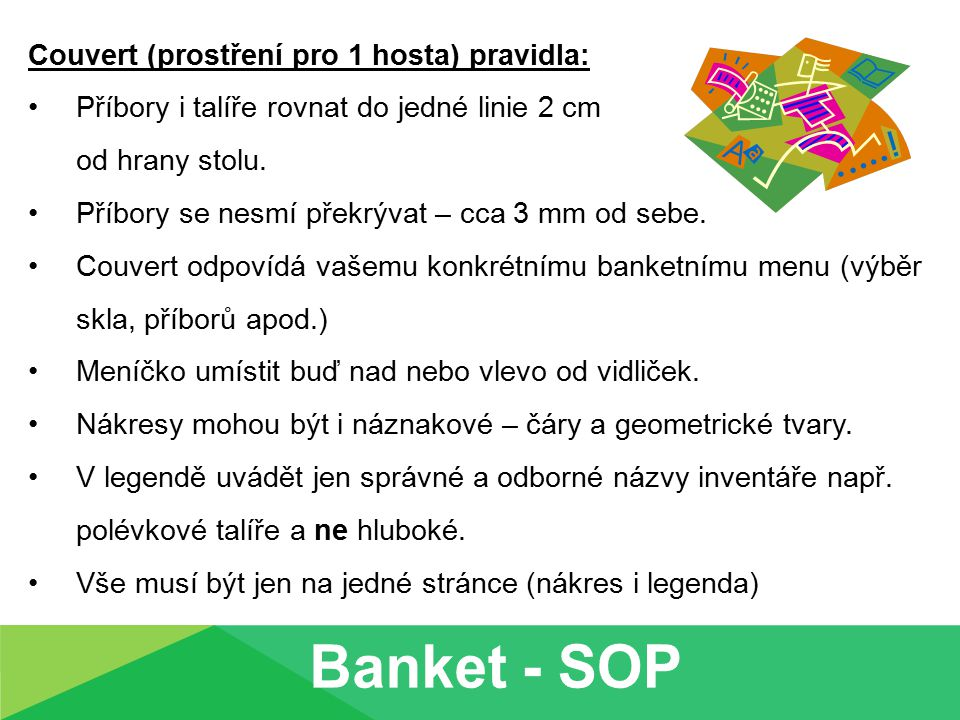 Banket - SOP Couvert (prostření pro 1 hosta) pravidla:
