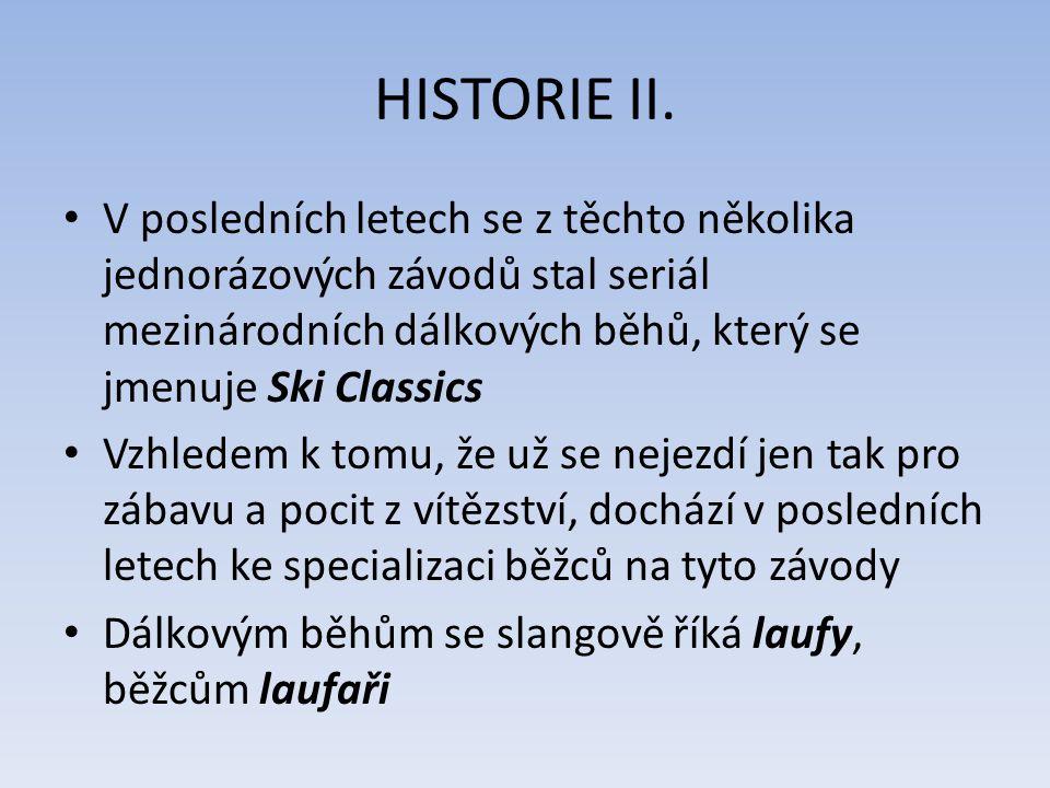HISTORIE II. V posledních letech se z těchto několika jednorázových závodů stal seriál mezinárodních dálkových běhů, který se jmenuje Ski Classics.