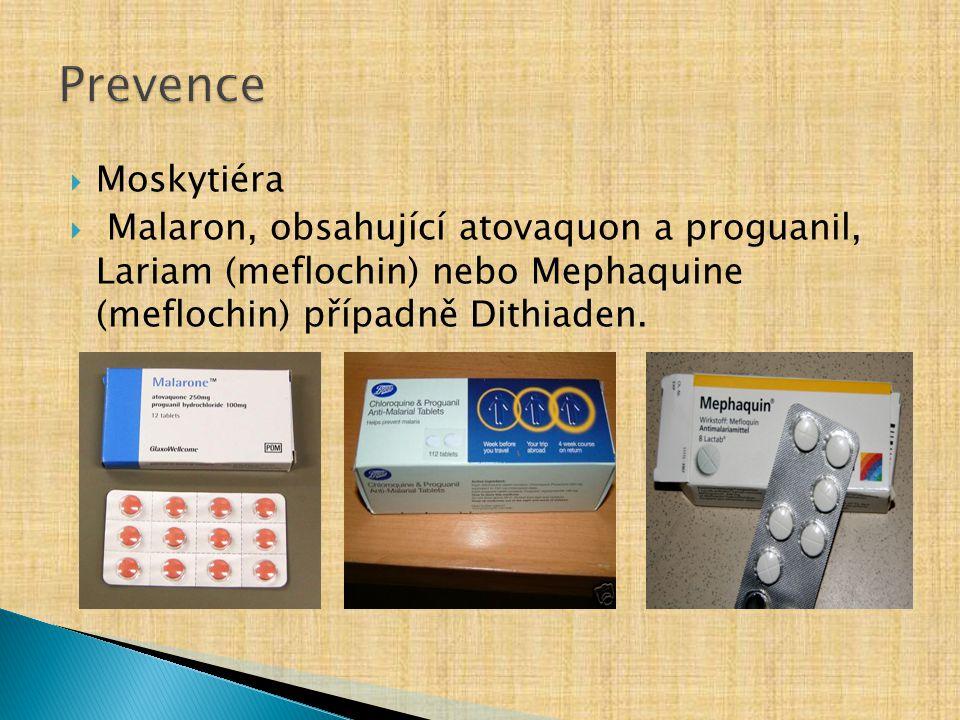 Prevence Moskytiéra Malaron, obsahující atovaquon a proguanil, Lariam (meflochin) nebo Mephaquine (meflochin) případně Dithiaden.