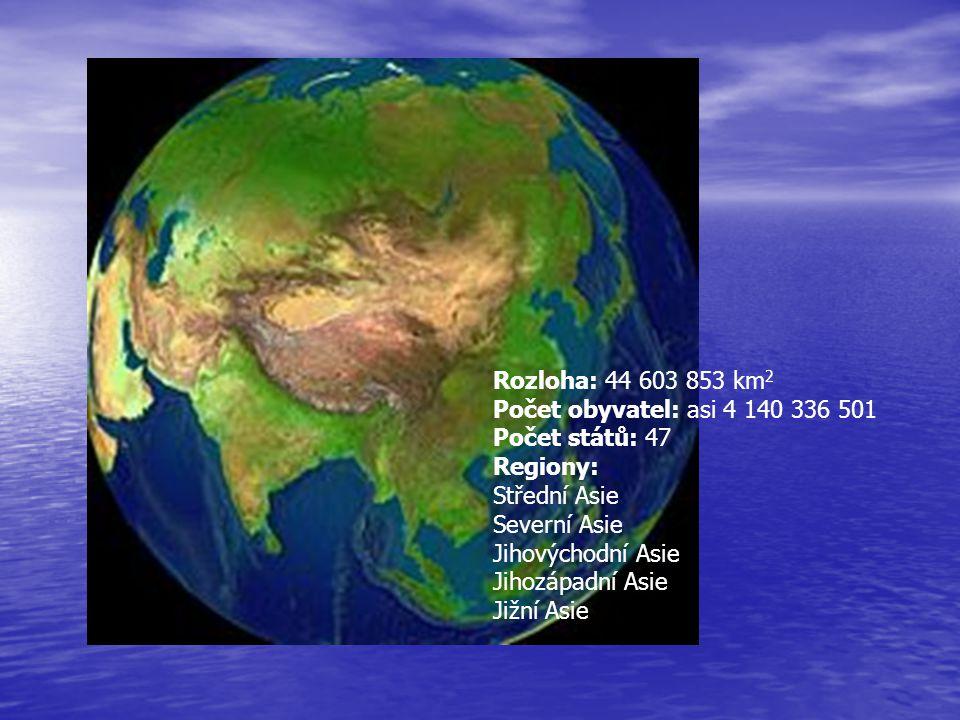 Rozloha: 44 603 853 km2 Počet obyvatel: asi 4 140 336 501. Počet států: 47. Regiony: Střední Asie Severní Asie Jihovýchodní Asie Jihozápadní Asie.