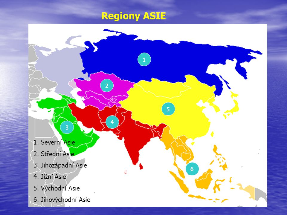 Regiony ASIE 1. Severní Asie 2. Střední Asie 3. Jihozápadní Asie