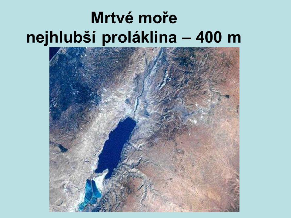 Mrtvé moře nejhlubší proláklina – 400 m