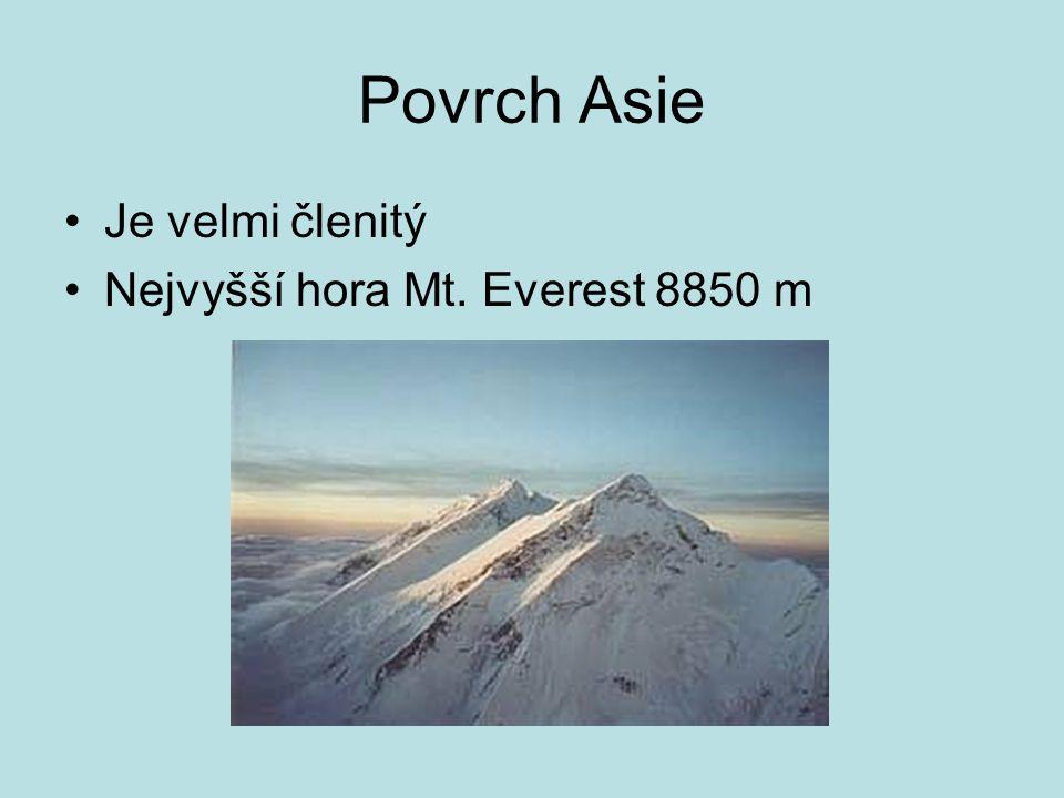 Povrch Asie Je velmi členitý Nejvyšší hora Mt. Everest 8850 m