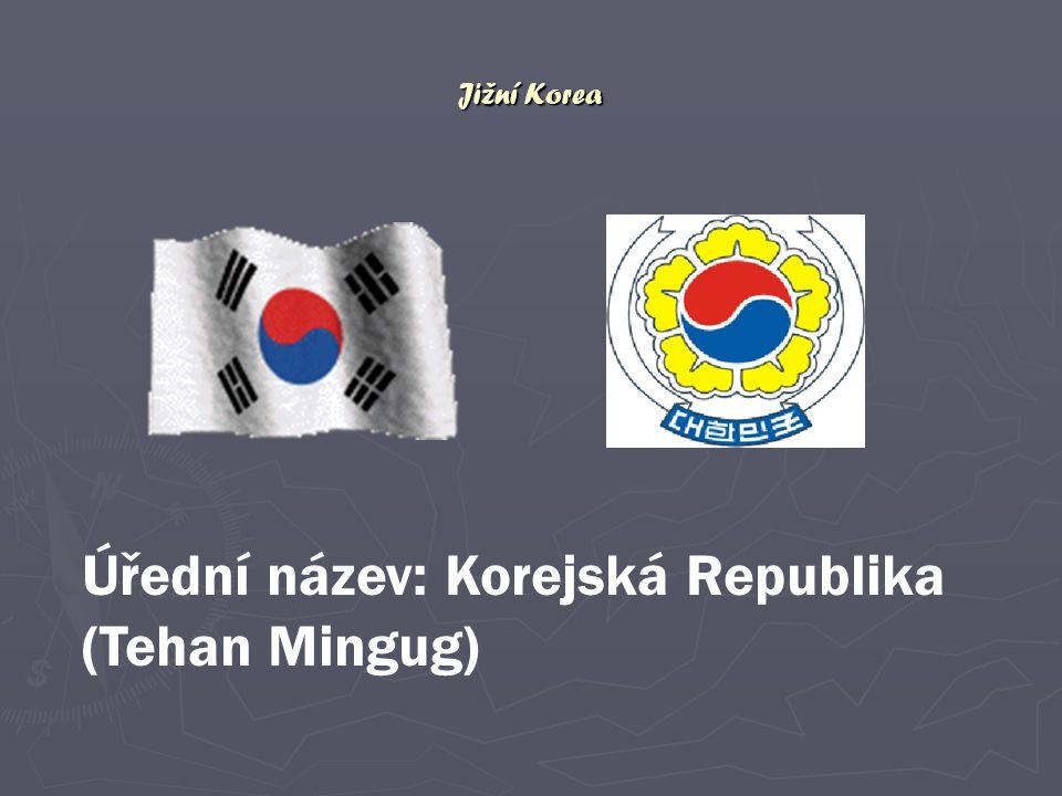 Úřední název: Korejská Republika (Tehan Mingug)