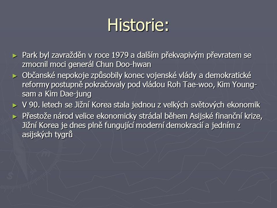 Historie: Park byl zavražděn v roce 1979 a dalším překvapivým převratem se zmocnil moci generál Chun Doo-hwan.