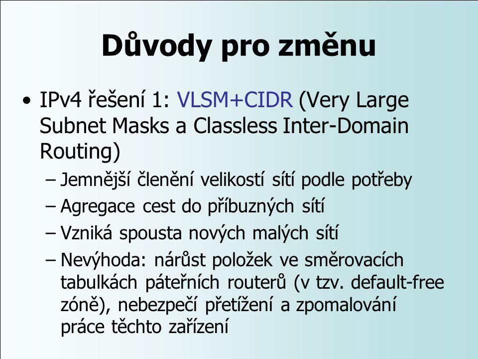Důvody pro změnu IPv4 řešení 1: VLSM+CIDR (Very Large Subnet Masks a Classless Inter-Domain Routing)