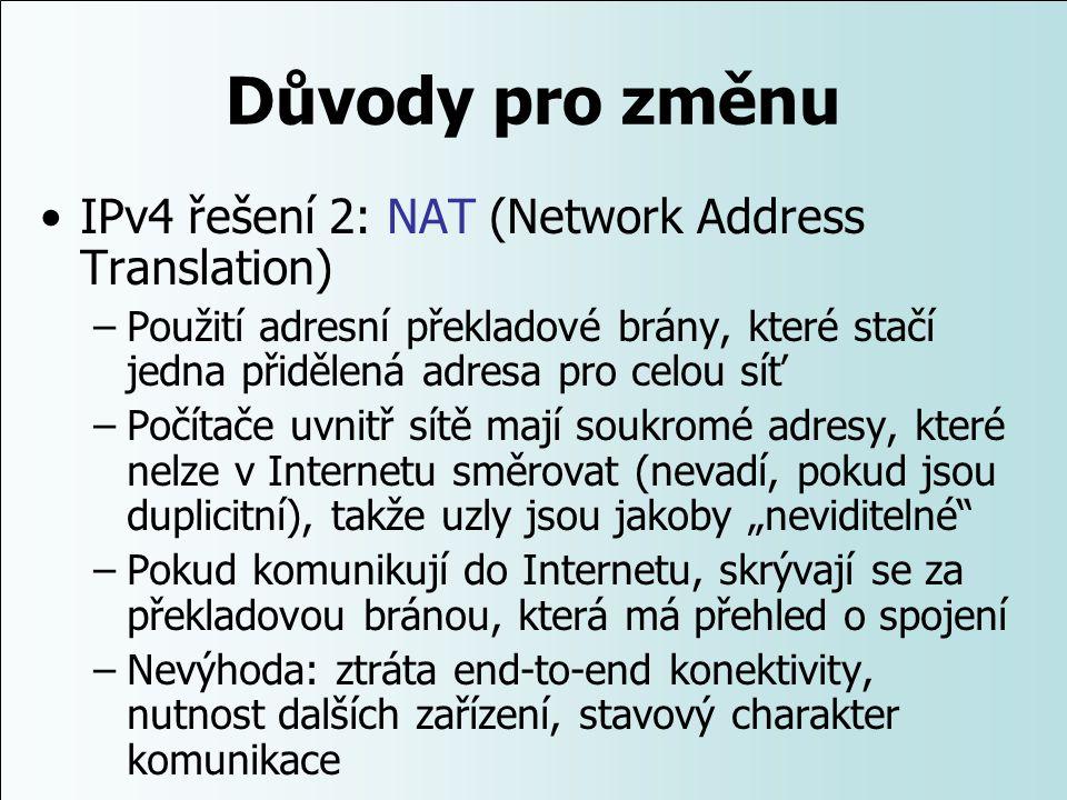 Důvody pro změnu IPv4 řešení 2: NAT (Network Address Translation)