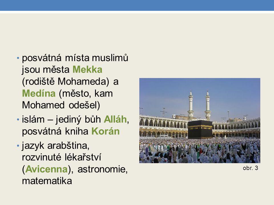 islám – jediný bůh Alláh, posvátná kniha Korán