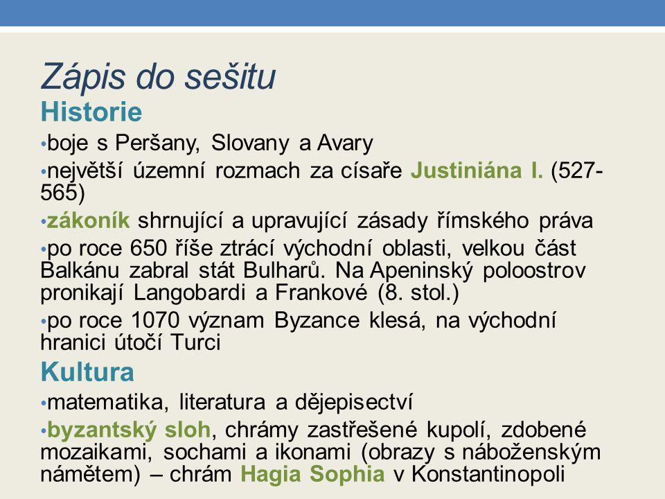 Zápis do sešitu Historie Kultura boje s Peršany, Slovany a Avary