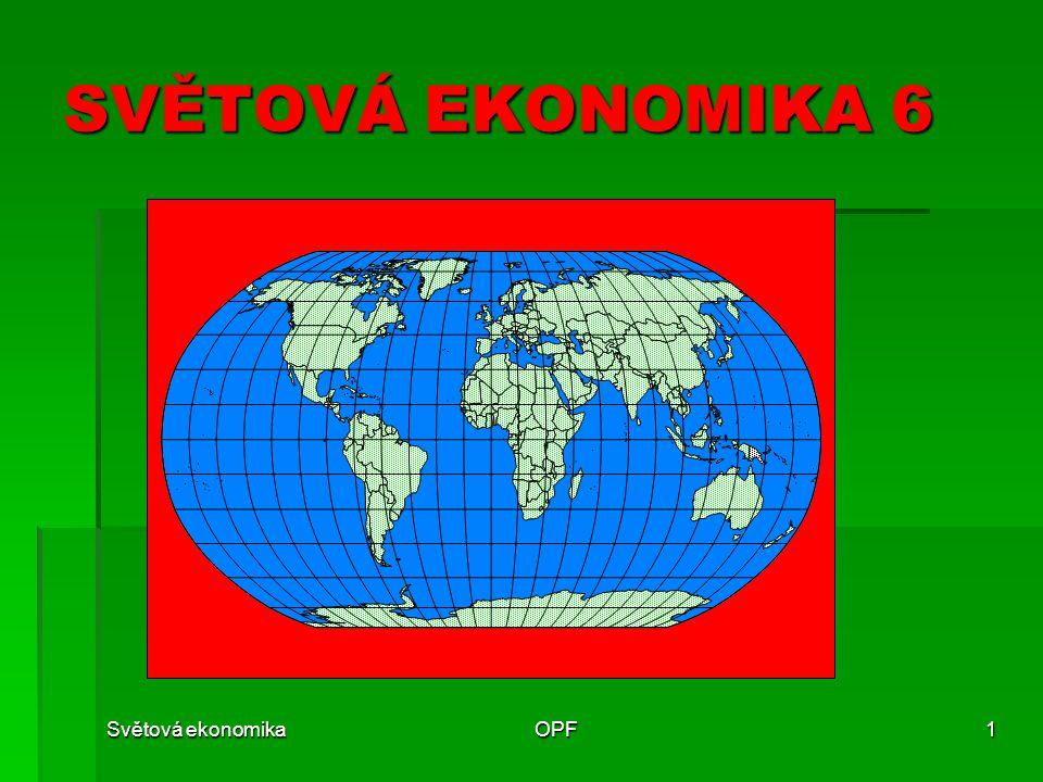 SVĚTOVÁ EKONOMIKA 6 Světová ekonomika OPF