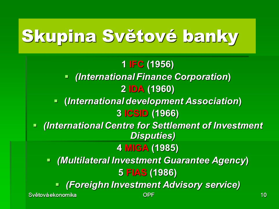 Skupina Světové banky 1 IFC (1956) (International Finance Corporation)