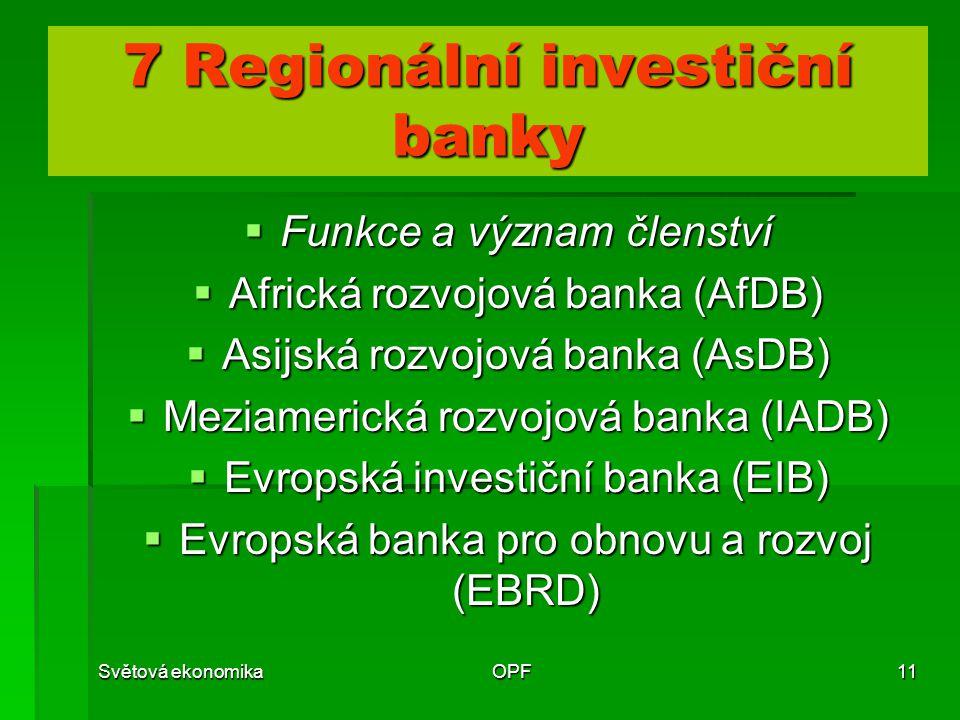 7 Regionální investiční banky