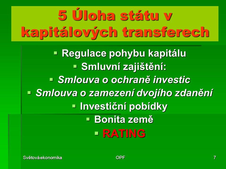 5 Úloha státu v kapitálových transferech