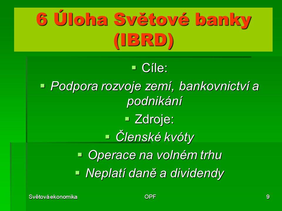 6 Úloha Světové banky (IBRD)