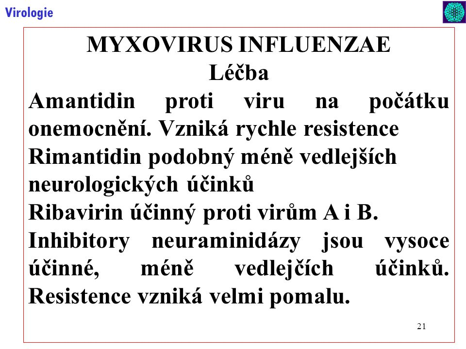 MYXOVIRUS INFLUENZAE Léčba