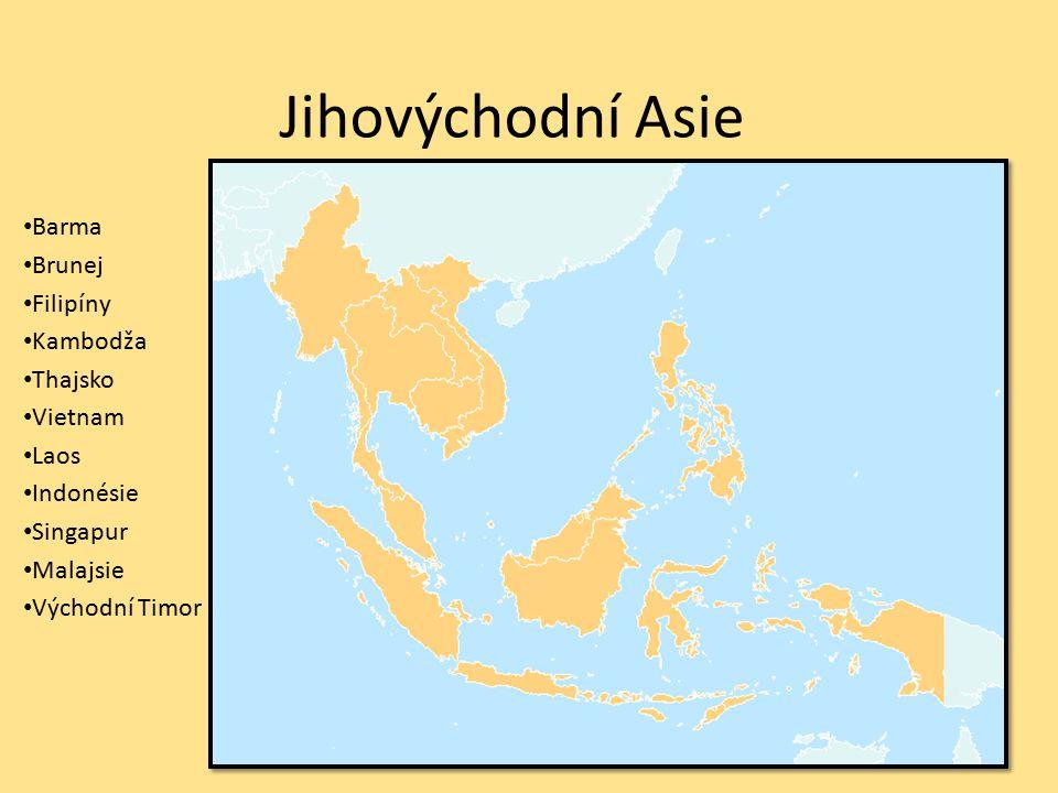 Jihovýchodní Asie Barma Brunej Filipíny Kambodža Thajsko Vietnam Laos