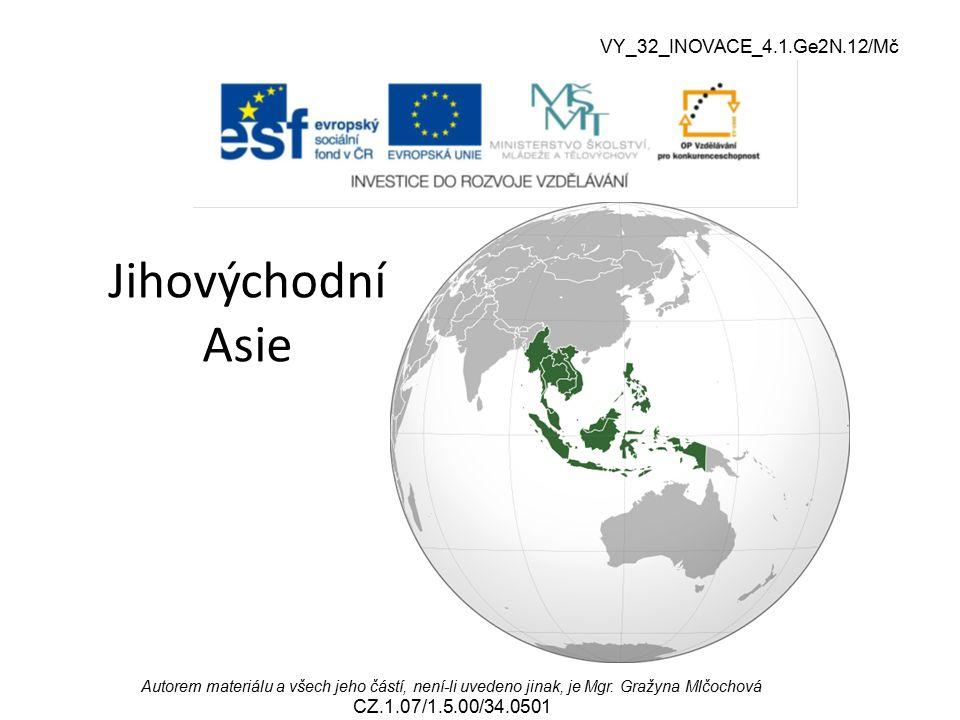 Jihovýchodní Asie VY_32_INOVACE_4.1.Ge2N.12/Mč