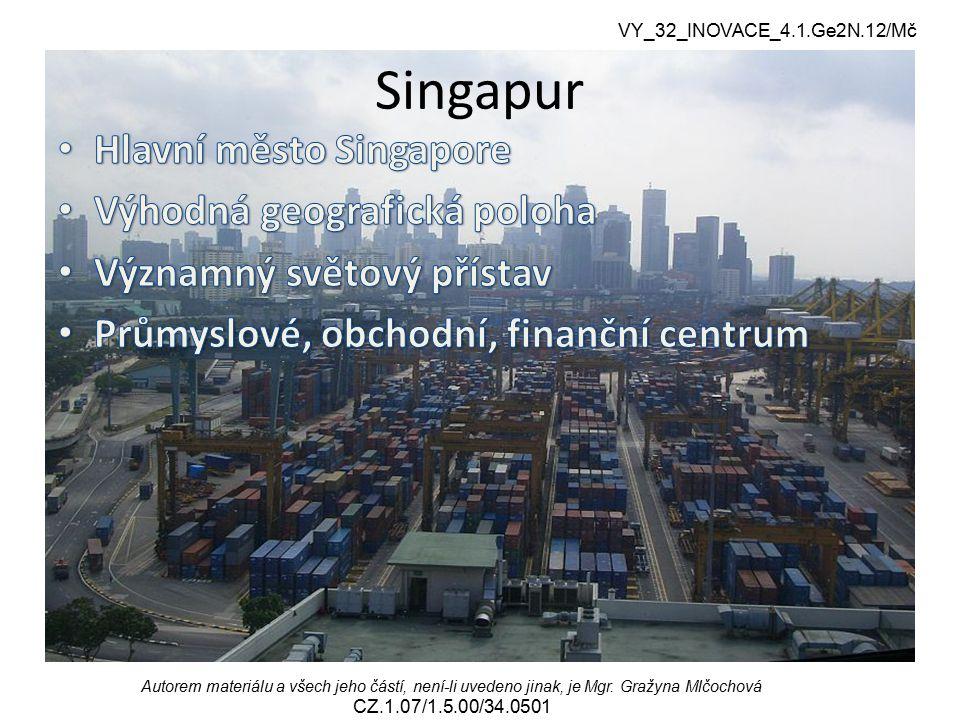 Singapur Hlavní město Singapore Výhodná geografická poloha