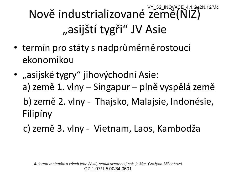 """Nově industrializované země(NIZ) """"asijští tygři JV Asie"""