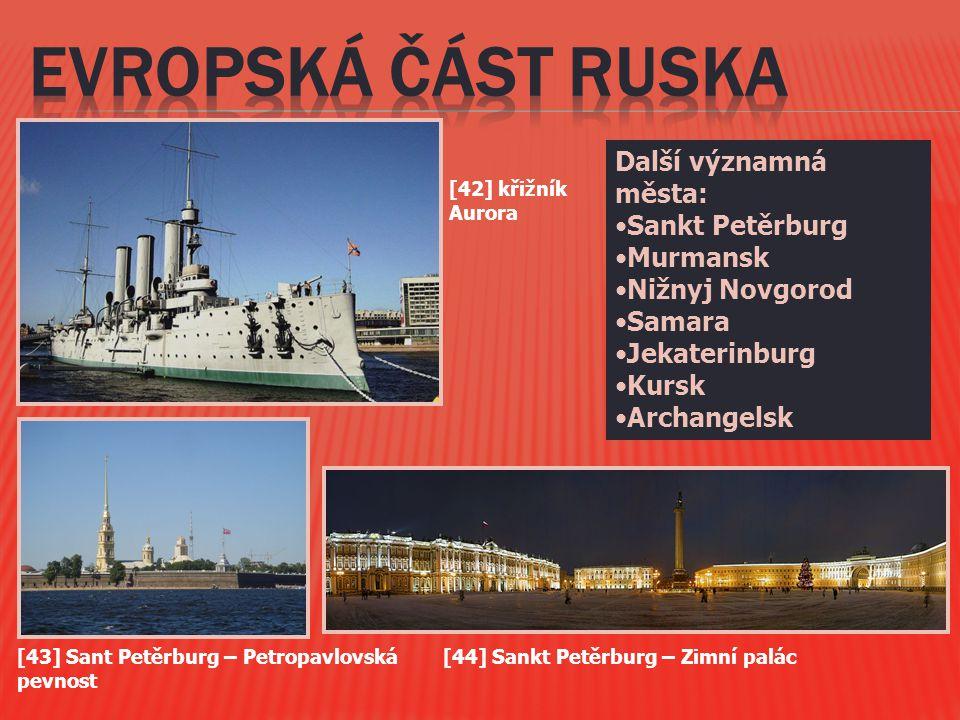 EVROPSKá část RUSKa Další významná města: Sankt Petěrburg Murmansk