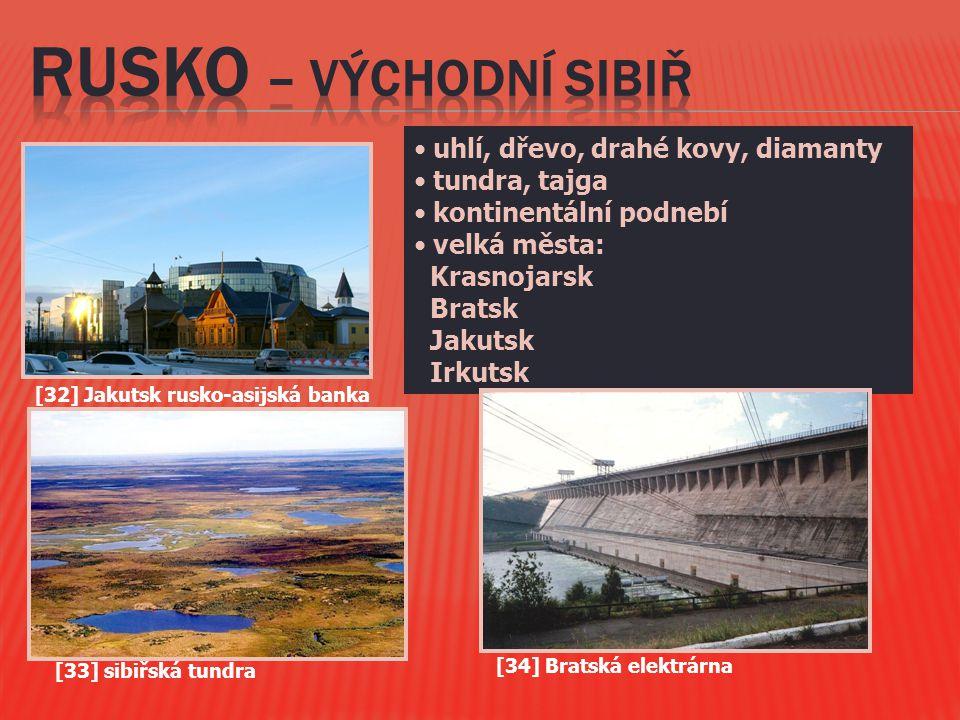 RUSKO – VÝCHODNí Sibiř uhlí, dřevo, drahé kovy, diamanty tundra, tajga