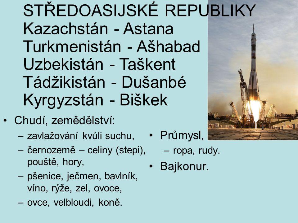 STŘEDOASIJSKÉ REPUBLIKY Kazachstán - Astana Turkmenistán - Ašhabad