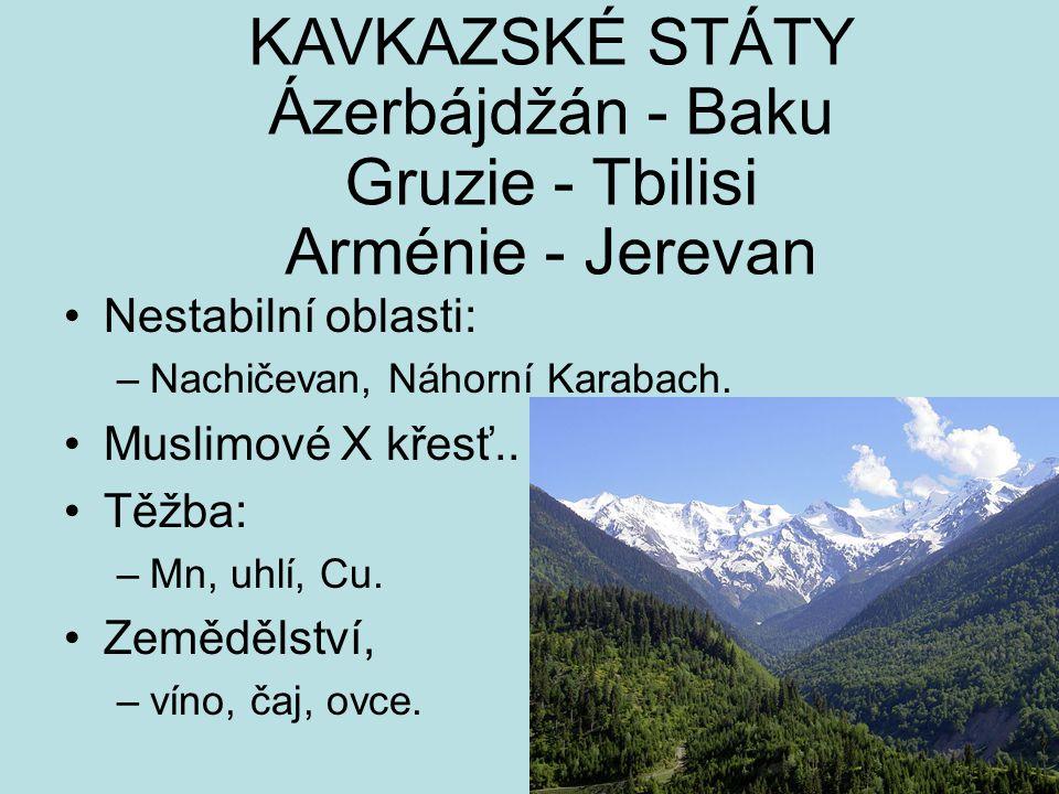 KAVKAZSKÉ STÁTY Ázerbájdžán - Baku Gruzie - Tbilisi Arménie - Jerevan