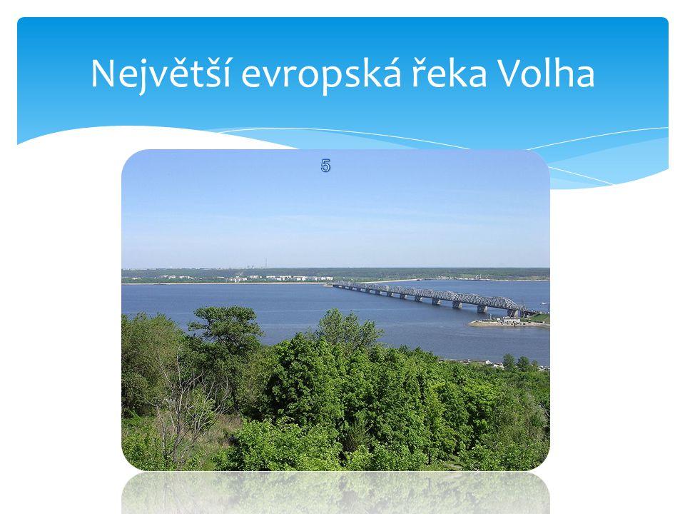 Největší evropská řeka Volha