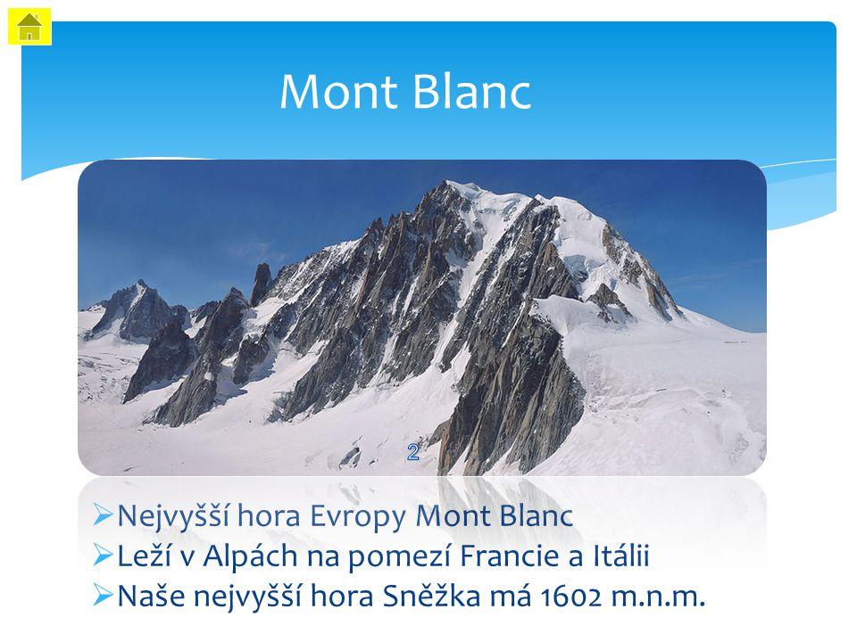 Mont Blanc Nejvyšší hora Evropy Mont Blanc