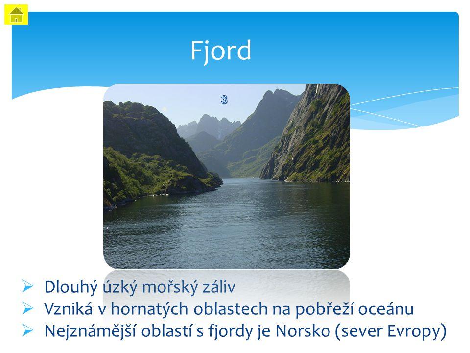 Fjord Dlouhý úzký mořský záliv
