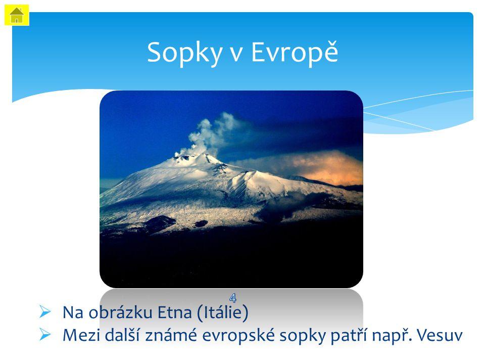 Sopky v Evropě Na obrázku Etna (Itálie)