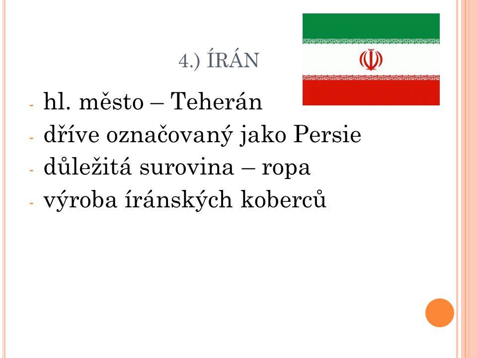 dříve označovaný jako Persie důležitá surovina – ropa