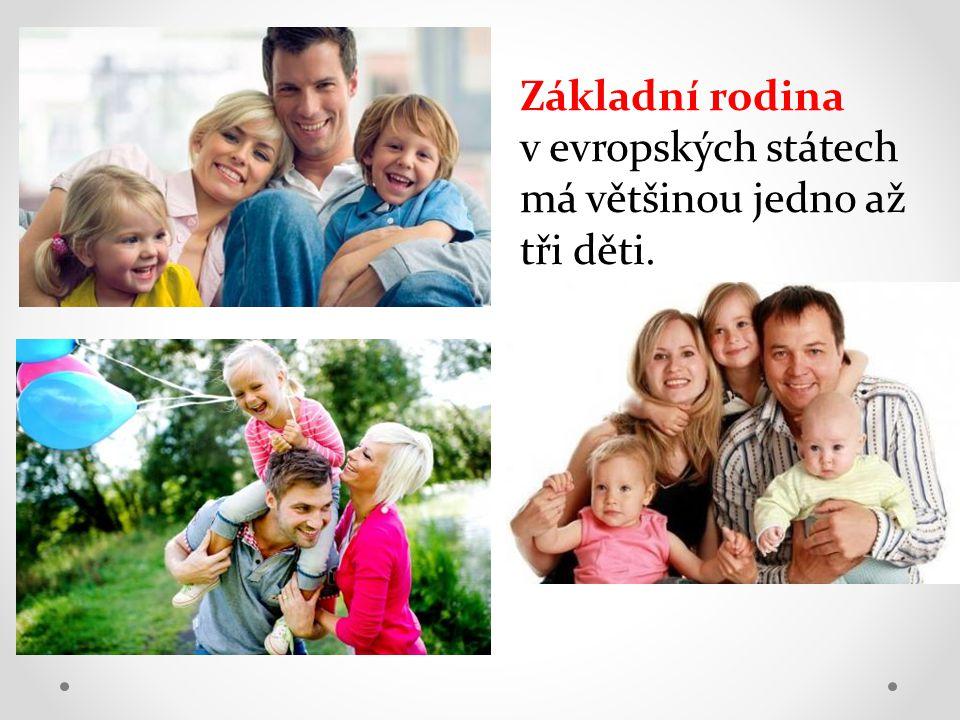Základní rodina v evropských státech má většinou jedno až tři děti.