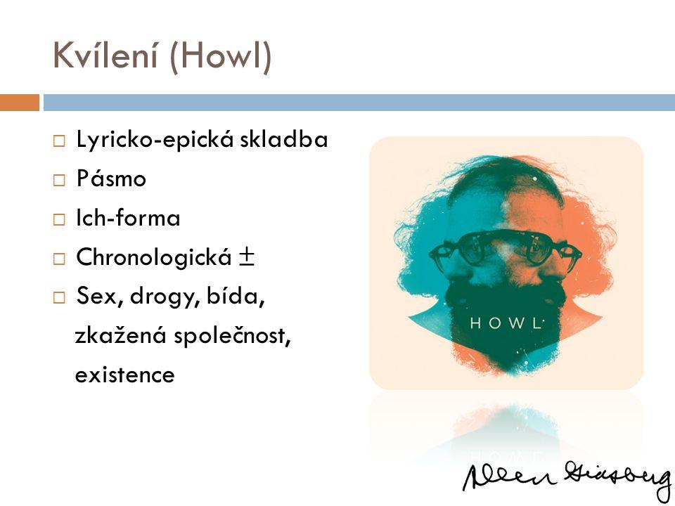 Kvílení (Howl) Lyricko-epická skladba Pásmo Ich-forma Chronologická ±