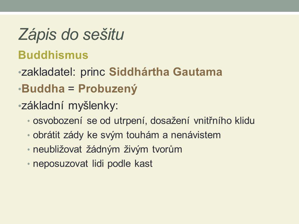 Zápis do sešitu Buddhismus zakladatel: princ Siddhártha Gautama